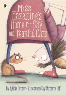 Miss Hazeltine's Home for Shy and Fearful Cats, Paperback Book