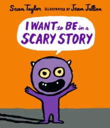 I Want to be in a Scary Story, Hardback Book