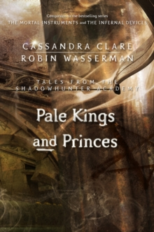 Pale Kings And Princes Tales From The Shadowhunter Academy 6
