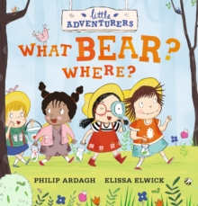 Little Adventurers: What Bear? Where?, Hardback Book