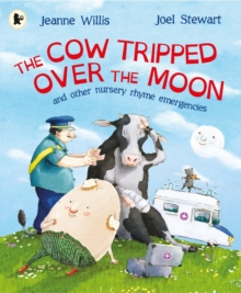 The Cow Tripped Over the Moon and Other Nursery Rhyme Emergencies, Paperback Book