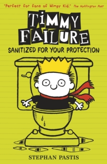Timmy Failure: Sanitized for Your Protection, Paperback Book