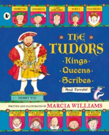The Tudors : Kings, Queens, Scribes and Ferrets!, Paperback / softback Book