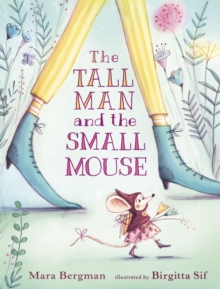 The Tall Man and the Small Mouse, Hardback Book