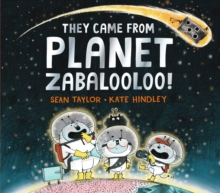 They Came from Planet Zabalooloo!, Hardback Book