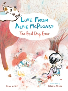 Love from Alfie McPoonst, The Best Dog Ever, Hardback Book