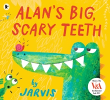 Alan's Big, Scary Teeth, Paperback / softback Book