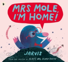 Mrs Mole, I'm Home!, Paperback Book