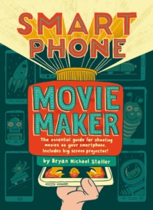 Smartphone Movie Maker, Hardback Book