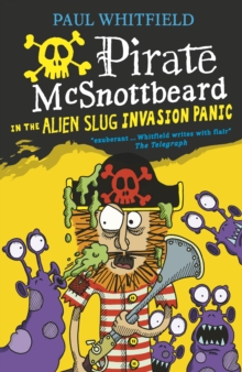 Pirate McSnottbeard in the Alien Slug Invasion Panic, Paperback Book