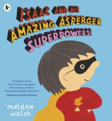 Isaac and His Amazing Asperger Superpowers!, Paperback Book