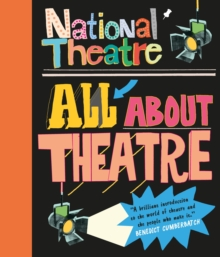 National Theatre: All About Theatre, Paperback Book