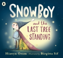 Snowboy and the Last Tree Standing, Paperback / softback Book