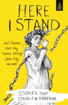 Here I Stand: Stories that Speak for Freedom, Paperback Book