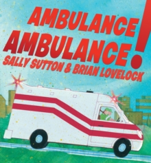 Ambulance, Ambulance!, Hardback Book