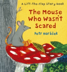 The Mouse Who Wasn't Scared, Hardback Book