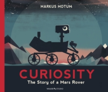 Curiosity : The Story of a Mars Rover, Hardback Book
