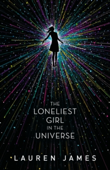 The Loneliest Girl in the Universe, Paperback / softback Book