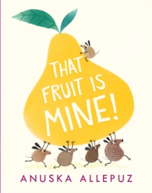 That Fruit Is Mine!, Hardback Book