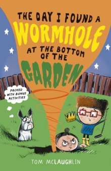 The Day I Found a Wormhole at the Bottom of the Garden, Paperback / softback Book