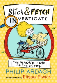 The Wrong End of the Stick: Stick and Fetch Investigate, Paperback / softback Book