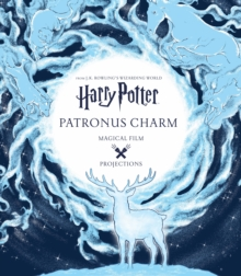 Harry Potter: Magical Film Projections: Patronus Charm, Hardback Book