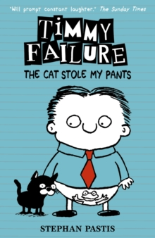 Timmy Failure: The Cat Stole My Pants, Paperback / softback Book