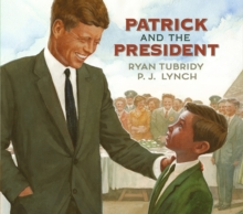 Patrick and the President, Paperback / softback Book