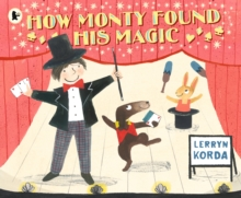 How Monty Found His Magic, Paperback / softback Book