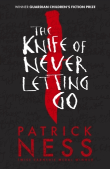 The Knife of Never Letting Go, Paperback Book