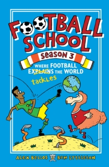 Football School Season 3: Where Football Explains the World, Hardback Book