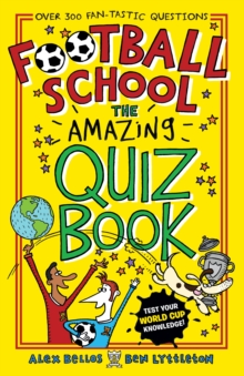Football School: The Amazing Quiz Book, Paperback Book
