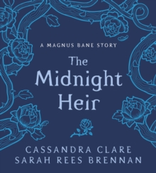 The Midnight Heir : A Magnus Bane Story, Hardback Book