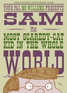 Sam, the Most Scaredy-cat Kid in the Whole World, Paperback Book