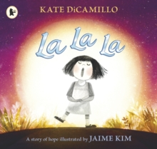 La La La: A Story of Hope, Paperback / softback Book