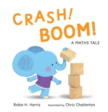 CRASH! BOOM! : A Maths Tale, Hardback Book