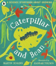 Caterpillar and Bean : A Science Storybook about Growing, Paperback / softback Book
