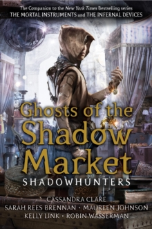 Ghosts of the Shadow Market, Paperback / softback Book
