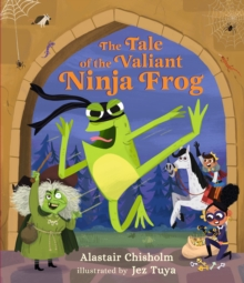 The Tale of the Valiant Ninja Frog, Hardback Book