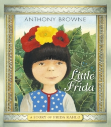 Little Frida : A Story of Frida Kahlo, Paperback / softback Book