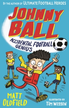 Johnny Ball: Accidental Football Genius, Paperback / softback Book