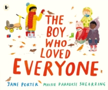 The Boy Who Loved Everyone, Paperback / softback Book