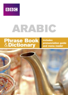 BBC Arabic Phrasebook and Dictionary, Paperback Book