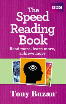 The Speed Reading Book : Read more, learn more, achieve more, Paperback / softback Book