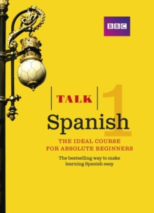 Talk Spanish 1 (Book/CD Pack) : The ideal Spanish course for absolute beginners, Mixed media product Book