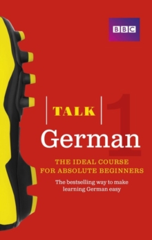 Talk German 1 (Book/CD Pack) : The ideal German course for absolute beginners, Mixed media product Book