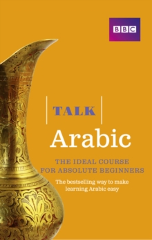 Talk Arabic(Book/CD Pack) : The ideal Arabic course for absolute beginners, Mixed media product Book