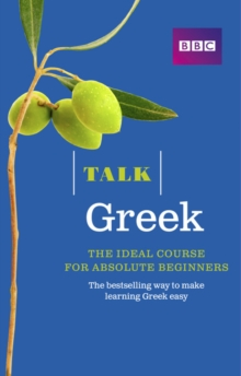 Talk Greek (Book/CD Pack) : The ideal Greek course for absolute beginners, Mixed media product Book