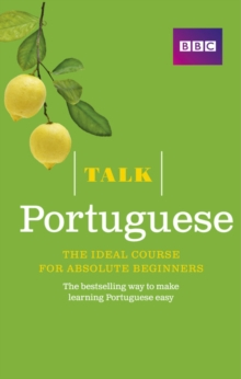 Talk Portuguese (Book/CD Pack) : The ideal Portuguese course for absolute beginners, Mixed media product Book