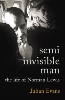 Semi-Invisible Man : The Life of Norman Lewis, EPUB eBook